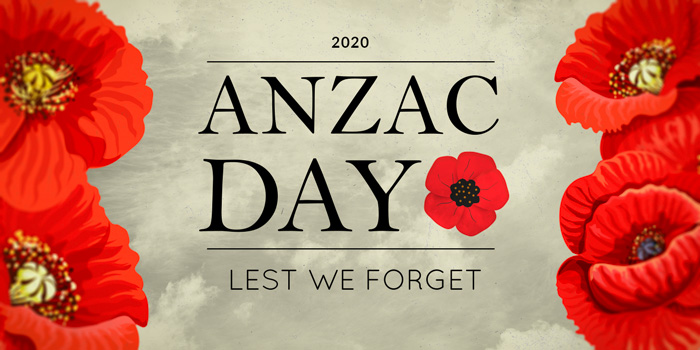ANZAC Day 2020 - Lest We Forget